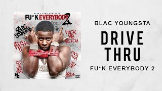 Blac Youngsta - Drive Thru (Fuck Everybody 2)