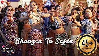 Bhangra Ta Sajda   Veere Di Wedding   Kareena, Sonam, Swara, Shikha  Neha Kakar,Romy,Shashwat,Gaurav