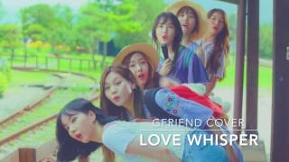 GFRIEND (귀를 기울이면 )- Love Whisper [Cover Español]