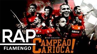 RAP DO FLAMENGO | CAMPEÃO DO CARIOCA | MENGÃO | TRIBUTO 48º | KANHANGA SPORTRAP