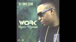Work Remix Kizomba by Dj Anilson