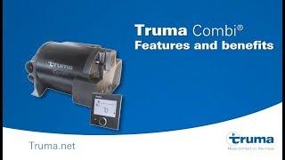 Truma Combi® Features and Benefits