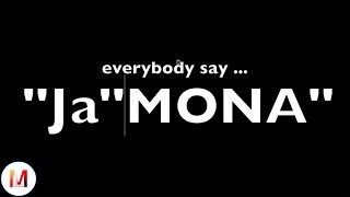 Everybody Say Ja'Mona - Let Me Hear You Say Ja'Mona