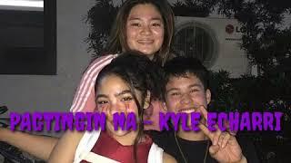 Pagtingin Na - Kyle Echarri (Ft. Andrea Brillantes and Kyle Echarri) #KyleDrea