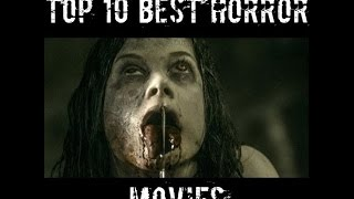 TOP 10 BEST HORROR MOVIES EVER! (2012-2017)