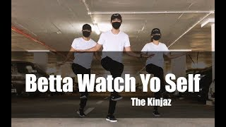 Keone Madrid Choreography - Betta Watch Yo Self Dance Cover - The Kinjaz