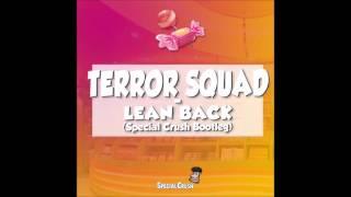 Terror Squad - Lean Back (Special Crush bootleg)