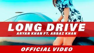 Exclusive: Long Drive   Aryan Khan ft. Arbaz Khan   Full Video Song   Beyond Records