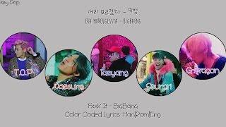 BIGBANG - 에라 모르겠다 (Fxxk It) Color Coded Lyrics [Han|Rom|Eng]