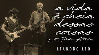 Leandro Léo - A Vida É Cheia Dessas Coisas (Part. Pedro Altério) | Show Tudo A Seu Tempo