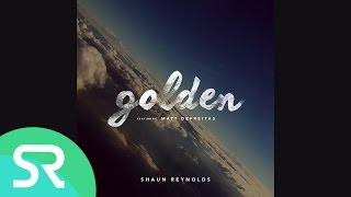 Shaun Reynolds - Golden [Audio] Ft. ROLLUPHILLS