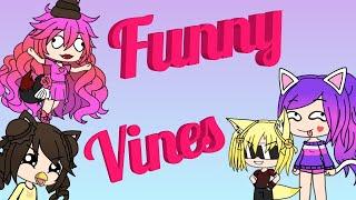 Funny Vines ~ Gacha Life