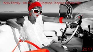 Kelly Family  - An Angel  (Tropical Radio Edit 2017)
