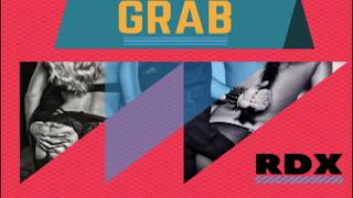 RDX - Grab (Lyric Video) Feb. 2018
