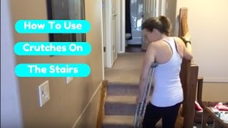 How to use Crutches on the Stairs
