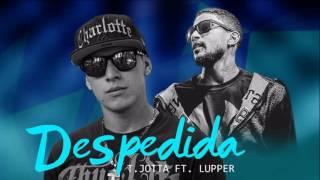 T Jotta - Despedida Feat Lupper (Official Music)