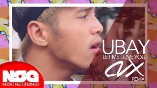 Justin Bieber - Let Me Love You (Ubay x CVX Remix Cover)