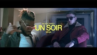 Vega X Black Twisty   Un Soir [CLIP OFFICIEL]