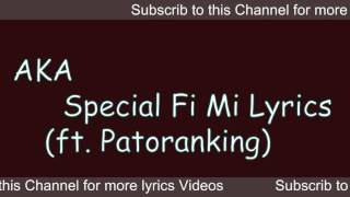 A.K.A - Special Fi Mi [Video Official lyrics]