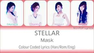 Stellar (스텔라) - Mask (마스크) Colour Coded Lyrics (Han/Rom/Eng)
