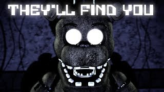 [SFM FNAF] They'll Find You - FNaF Song by Griffinilla/Fandroid [2018 REMAKE]