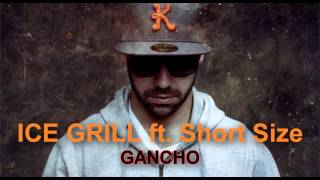 Ice Grill - Regula feat. Short Size. Gancho 2013