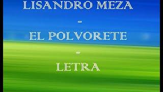 LISANDRO MEZA - EL POLVORETE LETRA