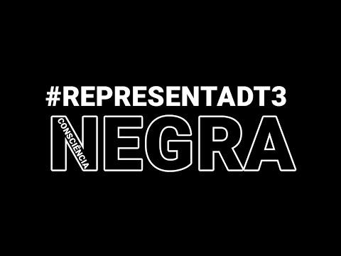 Vamos Falar Sobre Racismo? #REPRESENTADT3