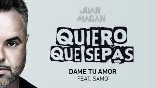Juan Magan   Dame Tu Amor Audio ft Samo