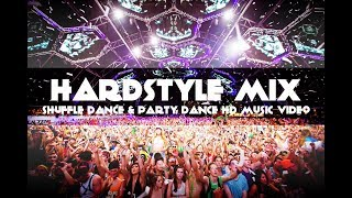 Hardstyle Mix 2017 - Shuffle Dance and Party Dance HD Music Video 2017
