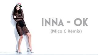 INNA - Ok | Mico C Remix