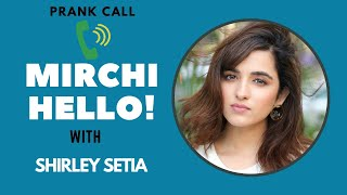 Mirchi Hello with Shirley Setia | RJ Suren