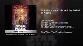 Star Wars Main Title and the Arrival at Naboo