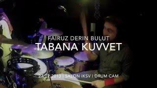 Tabana Kuvvet - Live Drum Cam (Original Track)