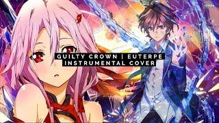 GUILTY CROWN - EUTERPE [INSTRUMENTAL COVER]