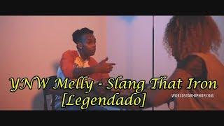 YNW Melly - Slang That Iron [Legendado]