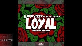 FlyGuyVeezy ft. RG, Brandon Jay - Loyal [Prod. By Paupa] [New 2016]