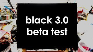 beta testing black 3.0: the search for the ultimate black paint continues