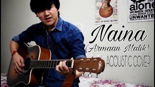 Naina || Armaan Malik || Khoobsurat ||Acoustic Cover || Virashish thapa
