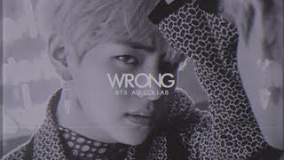 WRONG ▪ BTS AU「COLLAB」