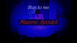 MAXIMO SPODEK, RUN TO ME, INSTRUMENTAL, ROMANTIC PIANO MUSIC AND ROMANTIC VIDEO