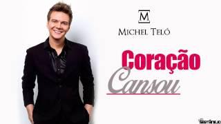 Michel Teló - Coração Cansou + Letra