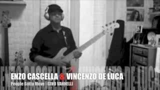 PEOPLE GOTTA MOVE (played by E. Cascella & V. De Luca)