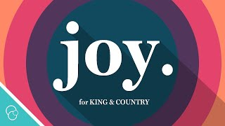for KING & COUNTRY - joy. (Lyric Video) (4K)