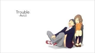 Nightcore - Trouble, Avicii