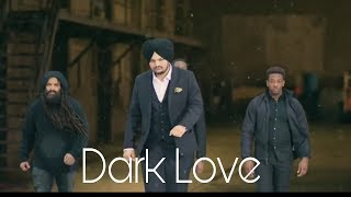 Dark Love Whatsapp Status | Sidhu Moosewala |Latest Punjabi Songs 2018