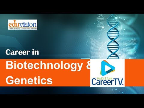 Career In Biotechnology and Genetics