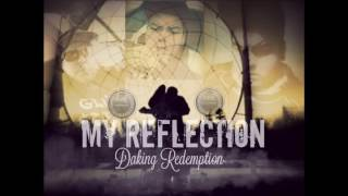 My Reflection X Daking Redemption