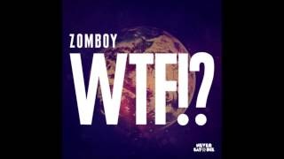 Zomboy - WTF!? FULL SONG