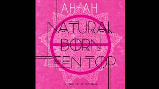 TEEN TOP 틴탑 - AH-AH 아침부터 아침까지 (Audio)